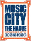 Crossing Border, Music City The Hague