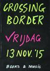Crossing Border - vrijdag 13-11-15