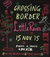 Crossing Border Little Raven