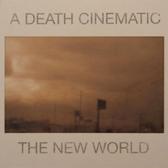 A Death Cinematic - The New World