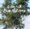 I Am Oak - Our Blood